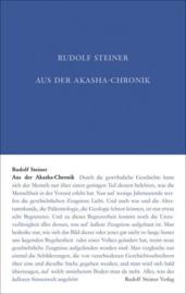 Aus der Akasha-Chronik Ausgabe nach den Zeitschriftenbeiträgen in Lucifer – Gnosis GA 11 / Rudolf Steiner