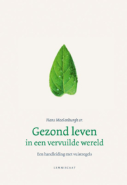 Gezond leven in een vervuilde wereld / Hans Moolenburgh