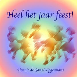 Heel het jaar feest! / Hennie de Gans