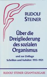 Aufsätze über die Dreigliederung des sozialen Organismus und zur Zeitlage 1915-1921 GA 24 / Rudolf Steiner