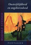 Onsterfelijkheid en ongeborenheid / Rudolf Steiner