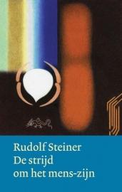 De strijd om het mens-zijn / Rudolf Steiner