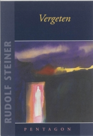 Vergeten / Rudolf Steiner