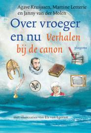 Over vroeger en nu - verhalen bij de canon / Agave Kruijssen