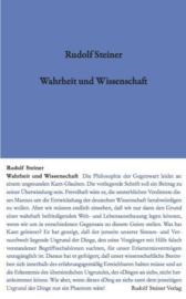 Wahrheit und Wissenschaft Vorspiel einer «Philosophie der Freiheit» GA 3 / Rudolf Steiner