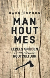 man hout mes / Barn the Spoon