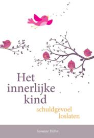 Het innerlijke kind - Schuldgevoel loslaten /Susanne Huhn