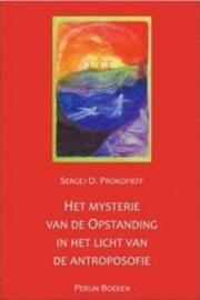 Mysterie van de opstanding in het licht van de antroposofie / Sergej O. Prokofieff