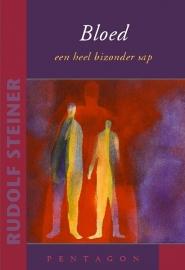 Bloed - een heel bijzonder sap / Rudolf Steiner