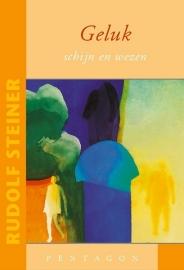 Geluk - schijn en wezen / Rudolf Steiner