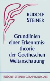Grundlinien einer Erkenntnistheorie der Goetheschen Weltanschauung GA 2 / Rudolf Steiner