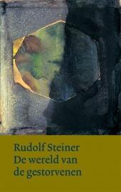 De wereld van de gestorvenen / Rudolf Steiner