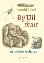 Bij uil thuis en andere verhalen / Lobel, Arnold