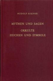 Mythen und Sagen - Okkulte Zeichen und Symbole GA 101 / Rudolf Steiner