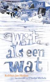 Wit als een wat / Henkes, Robbert-Jan