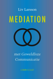 Mediation met geweldloze communicatie / Liv Larsson
