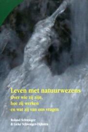 Leven met natuurwezens / Roland en Lieke Schwaiger-Dijkstra