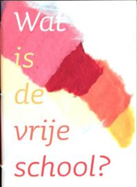 Wat is de vrije school / Jet Nijhuis