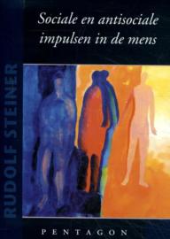 Sociale en antisociale impulsen in de mens / Rudolf Steiner
