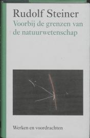 Voorbij de grenzen van de natuurwetenschap / Rudolf Steiner