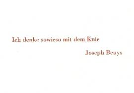 Ich denke sowieso mit dem Knie, Joseph Beuys