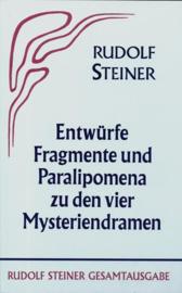 Entwürfe, Fragmente und Paralipomena zu den vier Mysteriendramen Entwürfe, Fragmente und Paralipomena zu den vier Mysteriendramen GA 44 / Rudolf Steiner