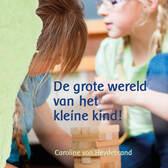 De grote wereld van het kleine kind / Caroline von Heydebrand