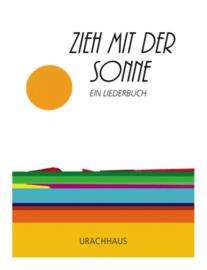 Zieh mit der Sonne Ein Liederbuch / Anna Sophia Labudde