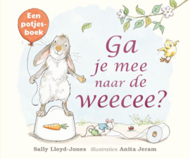 Ga je mee naar de weecee? / Sally Lloyd-Jones