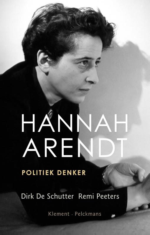 Hannah Arendt /Dirk de Schutter