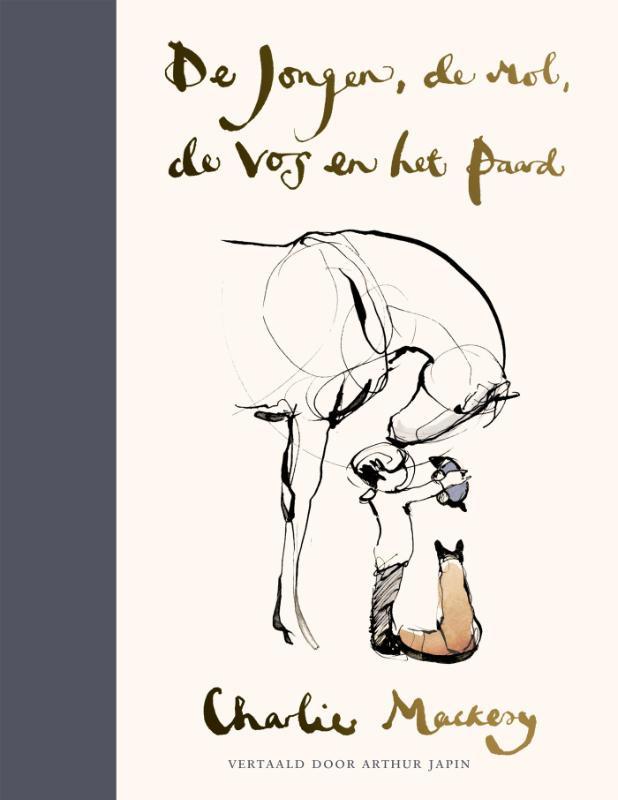 De jongen, de mol, de vos en het paard / Charlie Mackesy