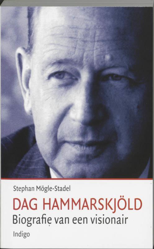 Dag Hammarskjöld, biografie van een visionair / Mogle-Stadel, S.