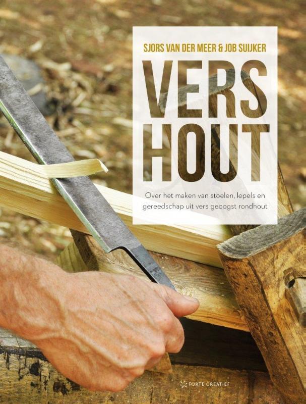 Vers hout / Sjors van der Meer en Job Suiker