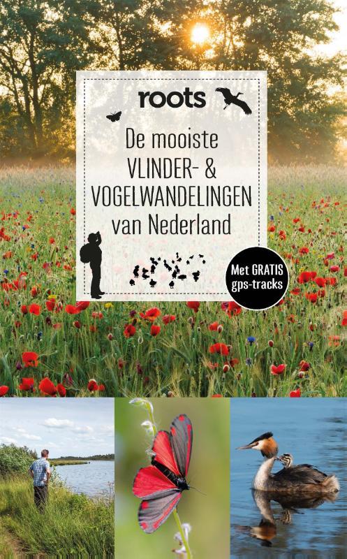 De mooiste vlinder- en vogelwandelingen van Nederland / ROOTS