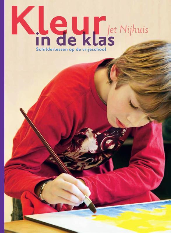 Kleur in de klas / Jet Nijhuis