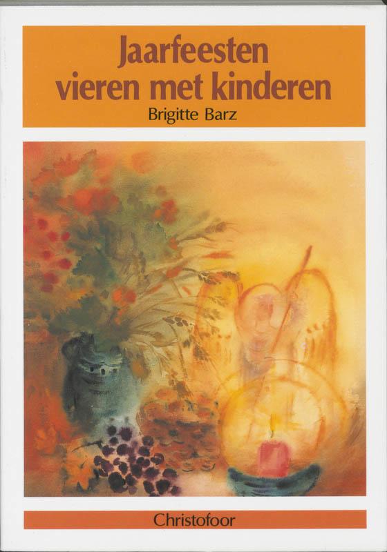 Jaarfeesten vieren met kinderen / Brigitte Barz
