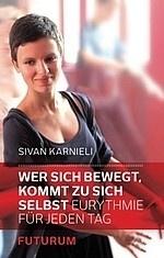 Wer sich bewegt, kommt zu sich selbst, Sivan Karnieli