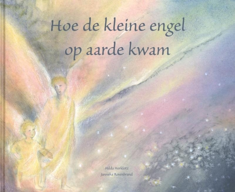 Hoe de kleine engel op aarde kwam / Hilda Herklotz