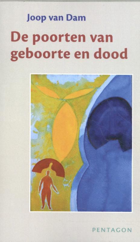 De poorten van geboorte en dood / Joop van Dam