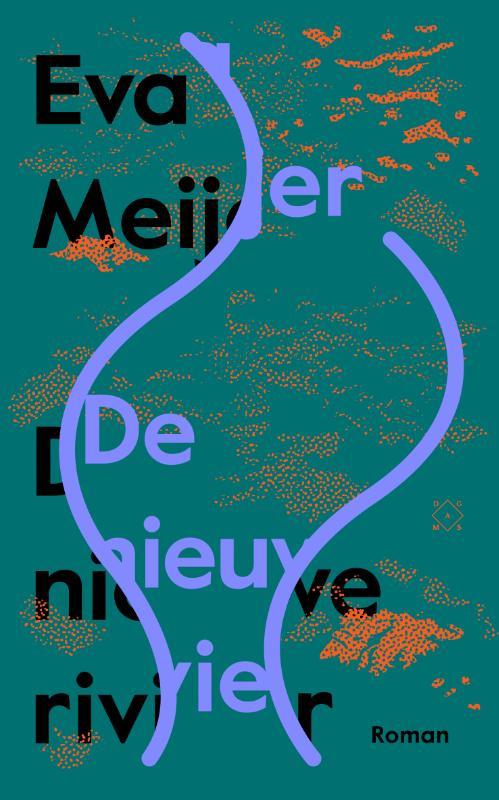 De nieuwe rivier / Eva Meijer