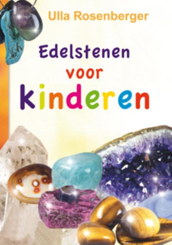 Edelstenen voor kinderen / Ulla Rosenberg