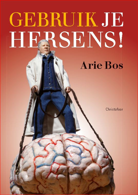 Gebruik je hersens / Arie Bos