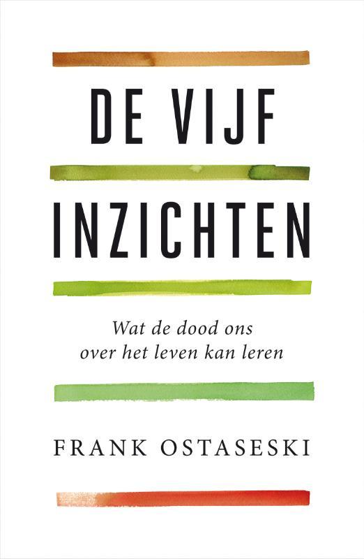 De vijf inzichten / Frank Ostaseski
