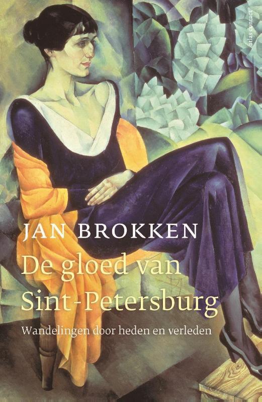 De gloed van Sint Peterburg / Jan Brokken