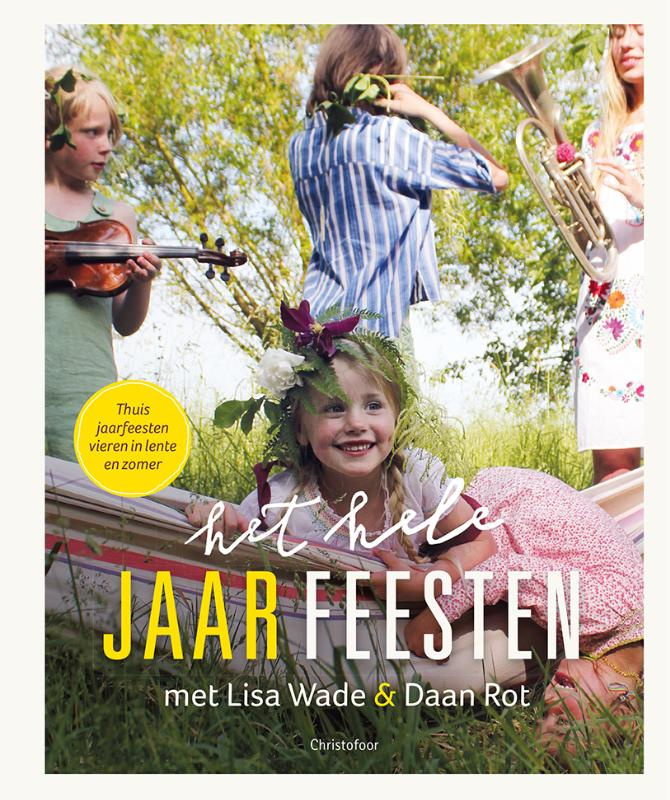 Het hele jaar FEESTEN lente & zomer / Lisa Wade