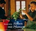 Färben mit Pflanzen, Renate Jörke