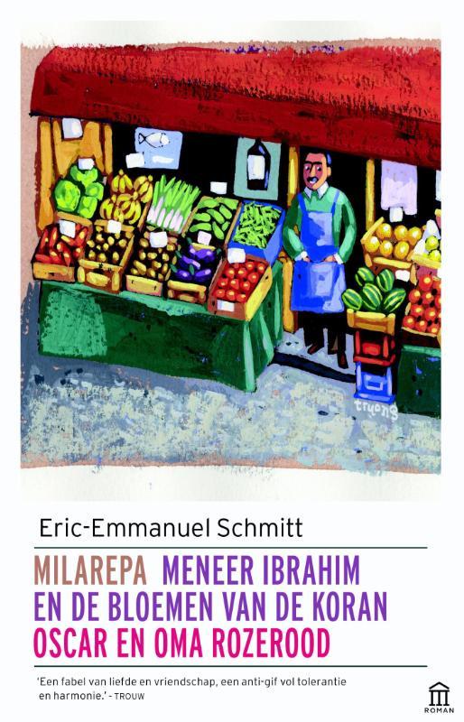 Milarepa Meneer Ibrahim en de bloemen van de koran Oscar en oma Rozerood / Eric-Emmanuel Schmitt
