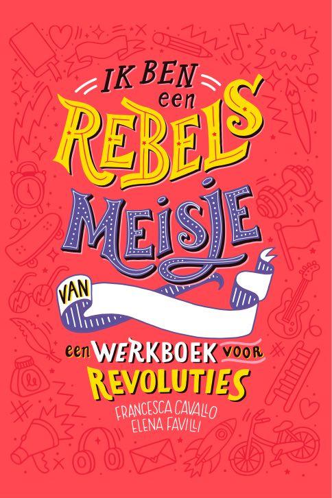 Ik ben een rebels meisje / Francesca Cavallo