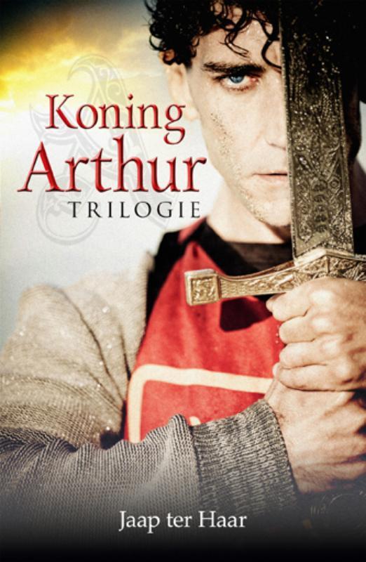 Koning Arthur trilogie / Jaap ter Haar