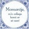 """Delftsblauw tegeltje """"Momentje"""""""